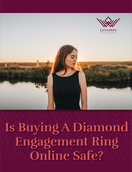 Is Buying A Diamond Engagement Ring Online Safe?