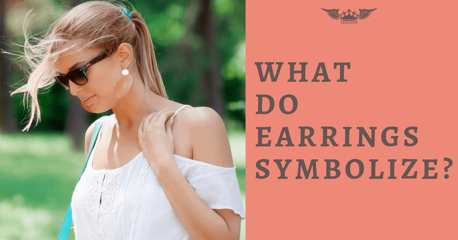 WHAT DO EARRINGS SYMBOLIZE? All you need to know