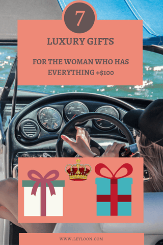 LUXURY GIFTS FOR THE WOMAN WHO HAS EVERYTHING
