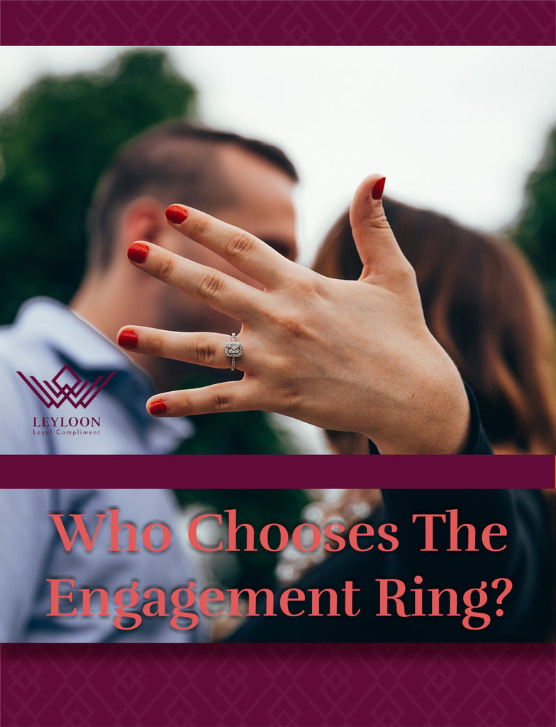 Who chooses the engagement ring