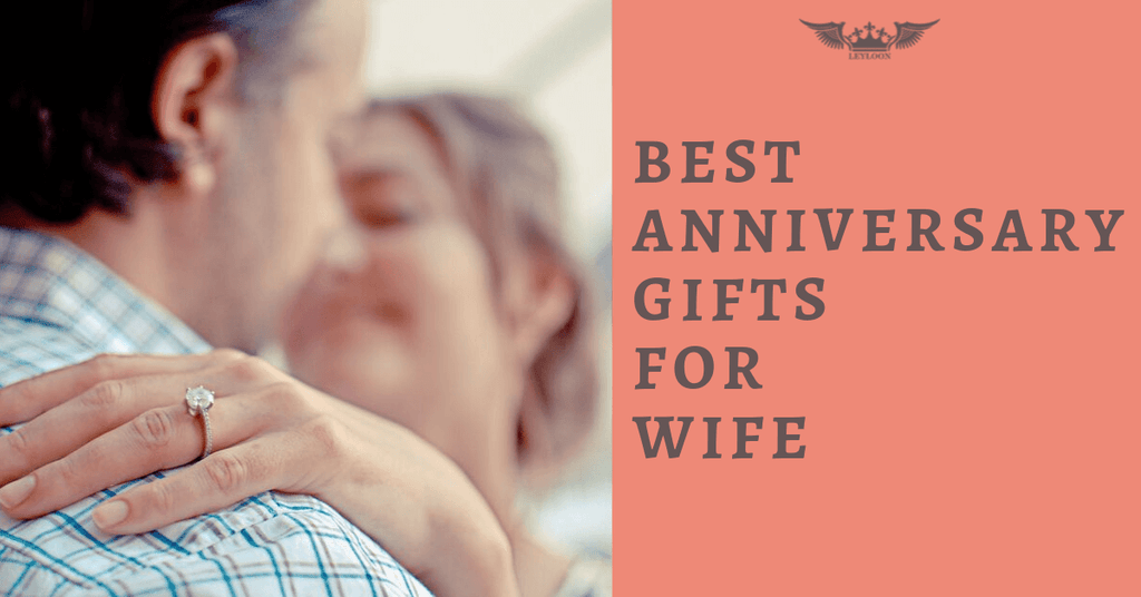 BEST ANNIVERSARY GIFTS FOR WIFE