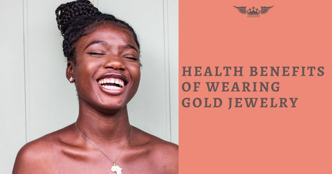 Health Benefits of Wearing Gold Jewelry