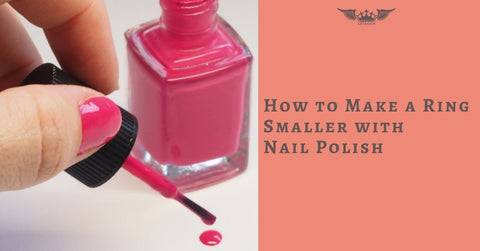 How to Make a Ring Smaller with Nail Polish