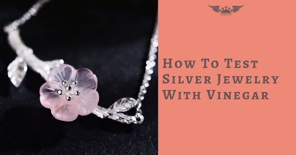 How To Test Silver Jewelry With Vinegar
