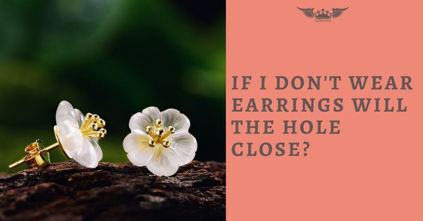 If I Don't Wear Earrings Will the Hole Close?