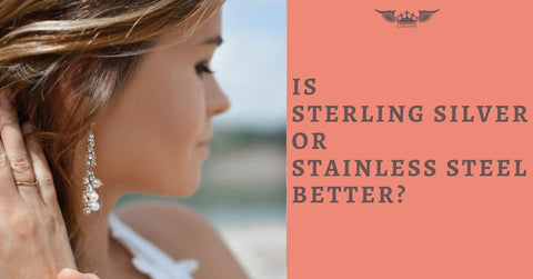 IS STERLING SILVER OR STAINLESS STEEL BETTER?