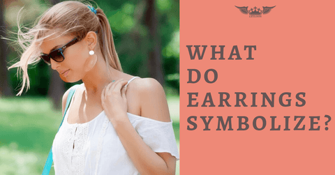 WHAT DO EARRINGS SYMBOLIZE?