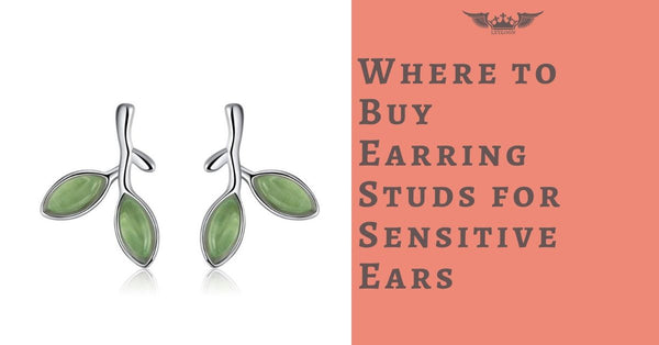 Where to Buy Earring Studs for Sensitive Ears
