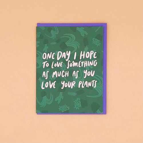 One Day I Hope To Love Something - Craft Boner