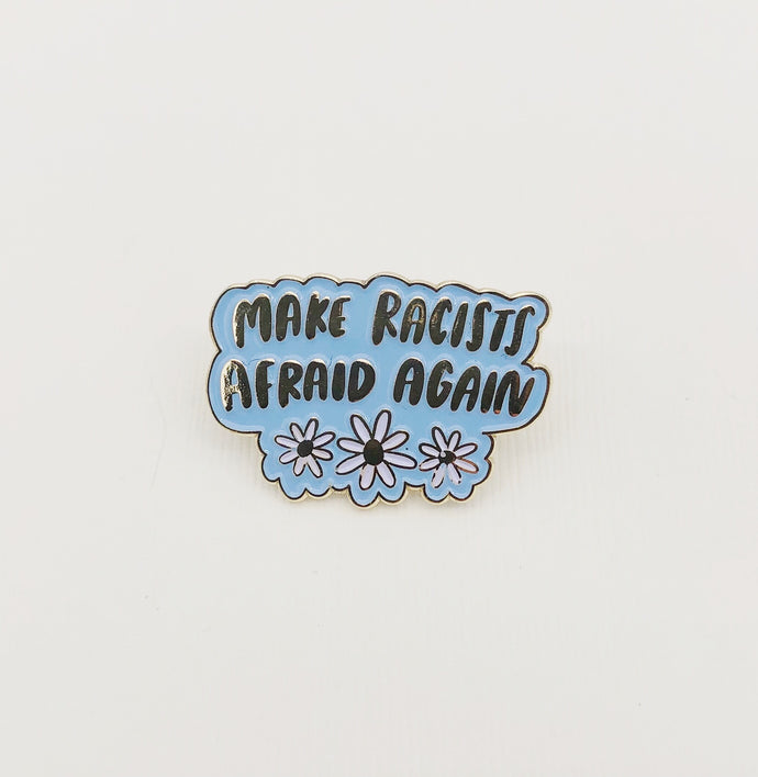 Make Racist Afraid Again Pin - Craft Boner