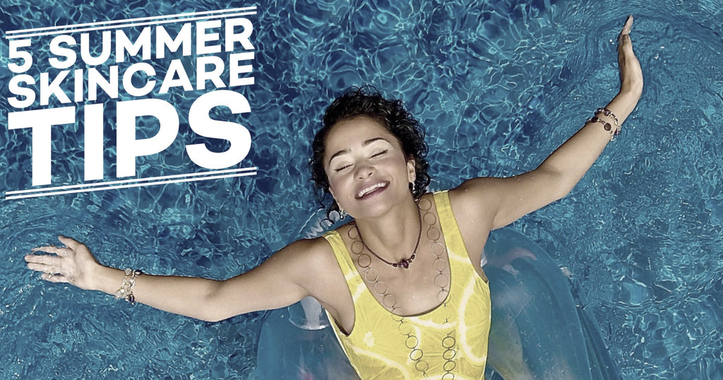 5 Summer Skincare Tips