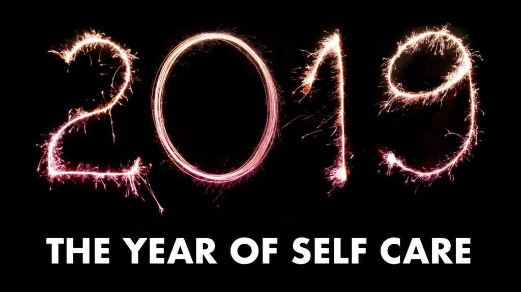 2019—The Year of Self Care
