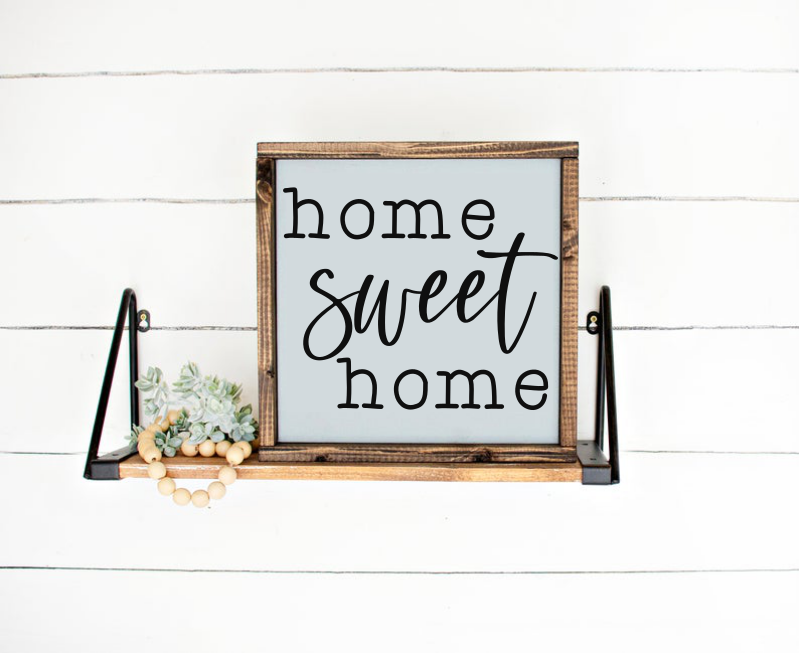 Home Sweet Home- New