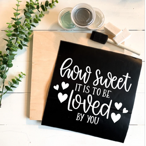Diy Kit-How Sweet it is to be Loved by You