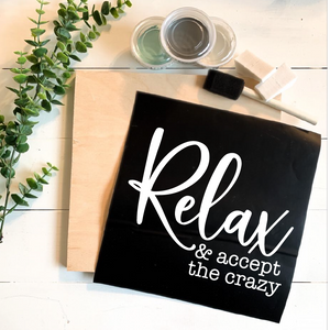 Diy Kit- Relax and Accept the Crazy