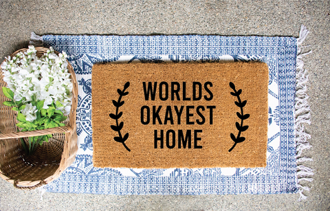 Worlds okayest home welcome mat