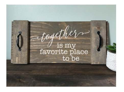 Together Is Our Favorite Place To Be Tray