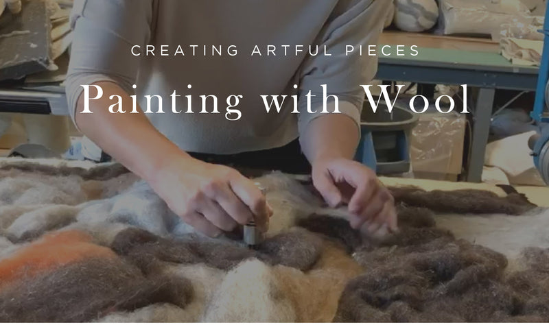 Painting with Wool: How We Make Our Artisan Wool Pieces