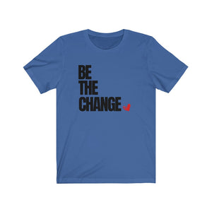 Be the Change Unisex Jersey Short Sleeve Tee