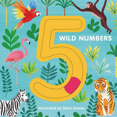 5 Wild Numbers - A Tactile Counting Book