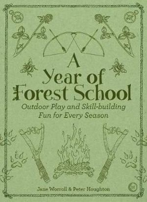 A Year Of Forest School - Activities all year round.