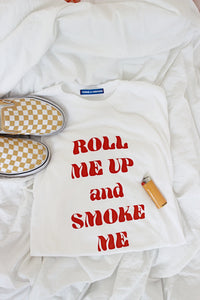 Roll Me Up and Smoke Me