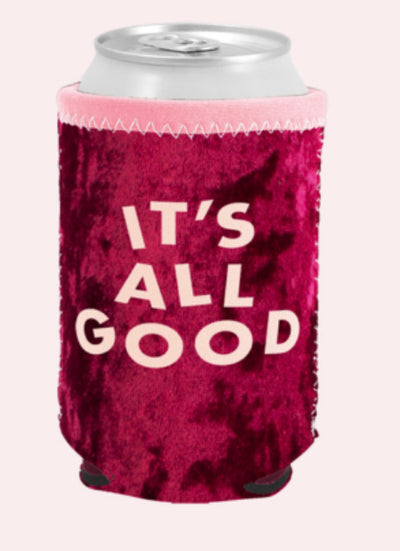 It's All Good Coozie
