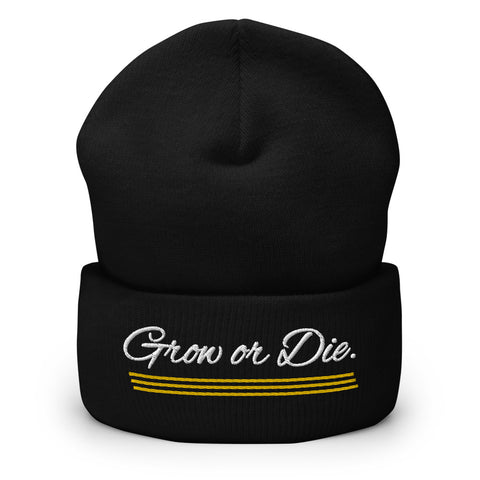 Grow Or Die Cuffed Beanie