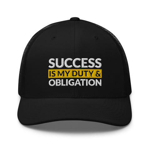 Success Is My Duty and Obligation Trucker Cap