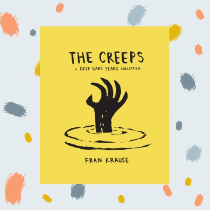 The Creeps : A Deep Dark Fears Collection