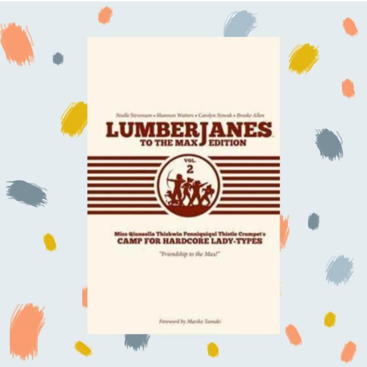 Lumberjanes To the Max Vol 2