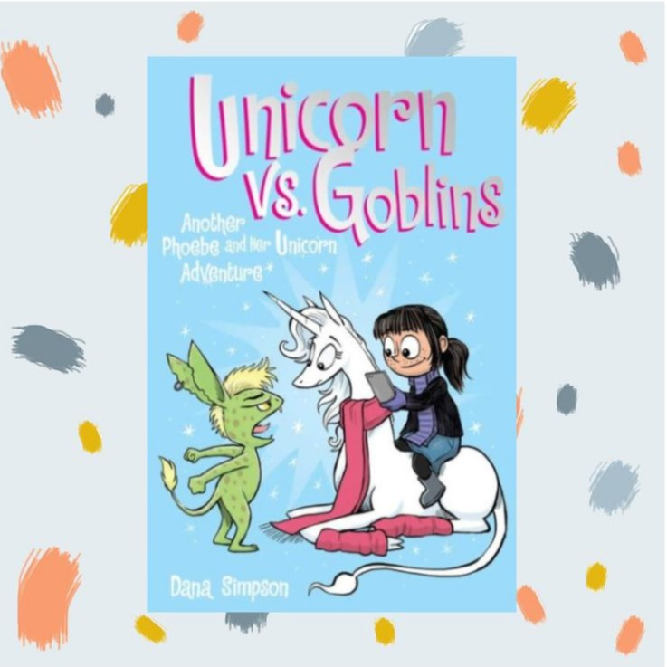 Unicorn vs Goblins: Another Phoebe and her Unicorn Adventure