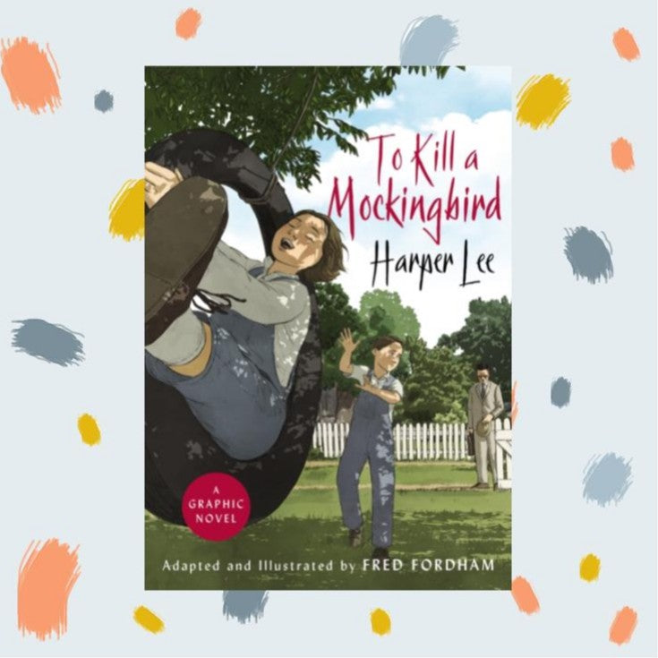 To Kill A Mockingbird: Graphic Novel Adaption