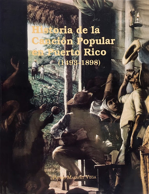 Historia de la Cancion Popular de Puerto Rico (1498-1898)