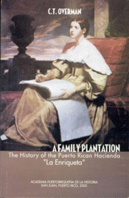 "A family plantation: The history of the Puerto Rican Hacienda ""La Enriqueta"""