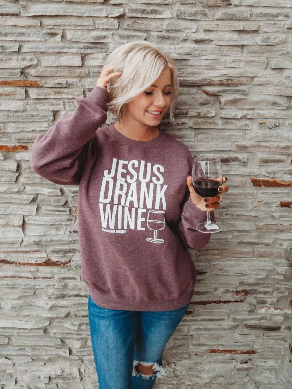 PREORDER Jesus Drank Wine Sweat Shirt