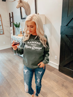 Banned From Mom Groups Sweatshirt