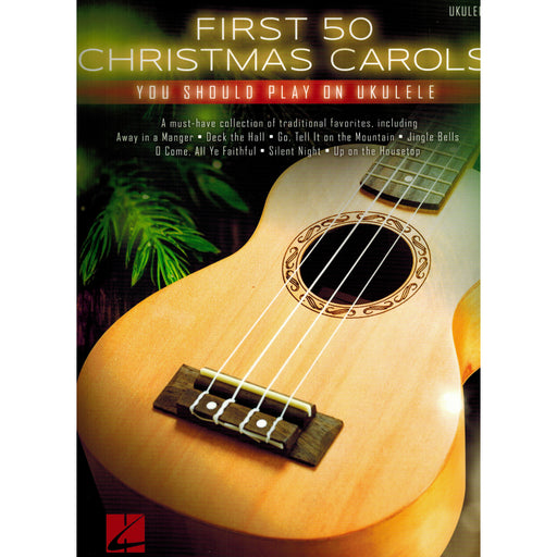 First 50 Christmas Carols - Ukulele