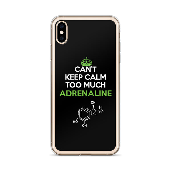 Can't Keep Calm Too Much Adrenaline iPhone Cases