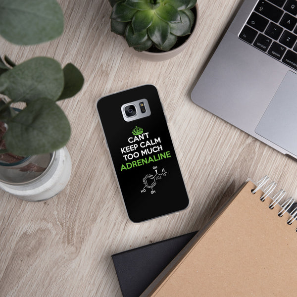Can't Keep Calm Too Much Adrenaline Samsung Cases