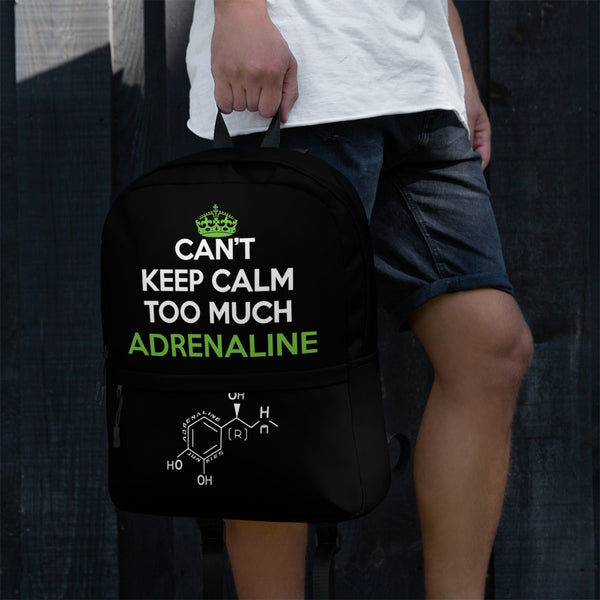Can't Keep Calm too much Adrenaline BackPack