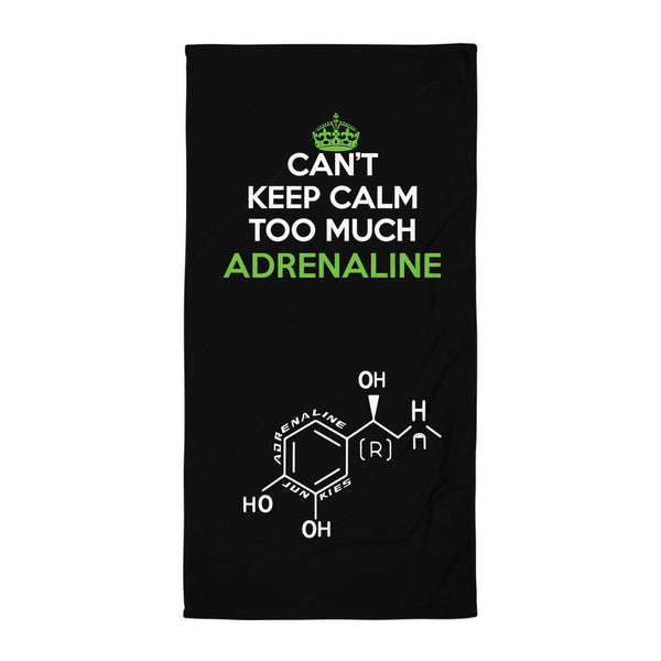 Can't Keep Calm Too Much Adrenaline Beach Towel