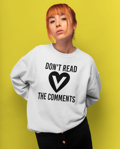 Image of DONT Read The Comments: Unisex