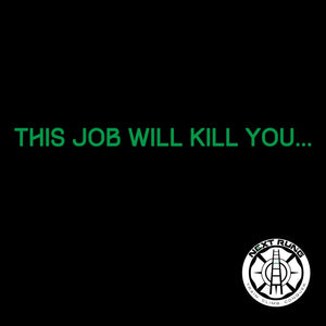 This job will kill you...