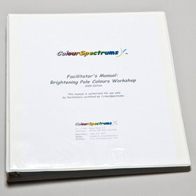 CS 005 Facilitator's Manual: Brightening Pale Colours (4 hour 2013 edition)