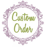 CUSTOM ORDER FOR MARY