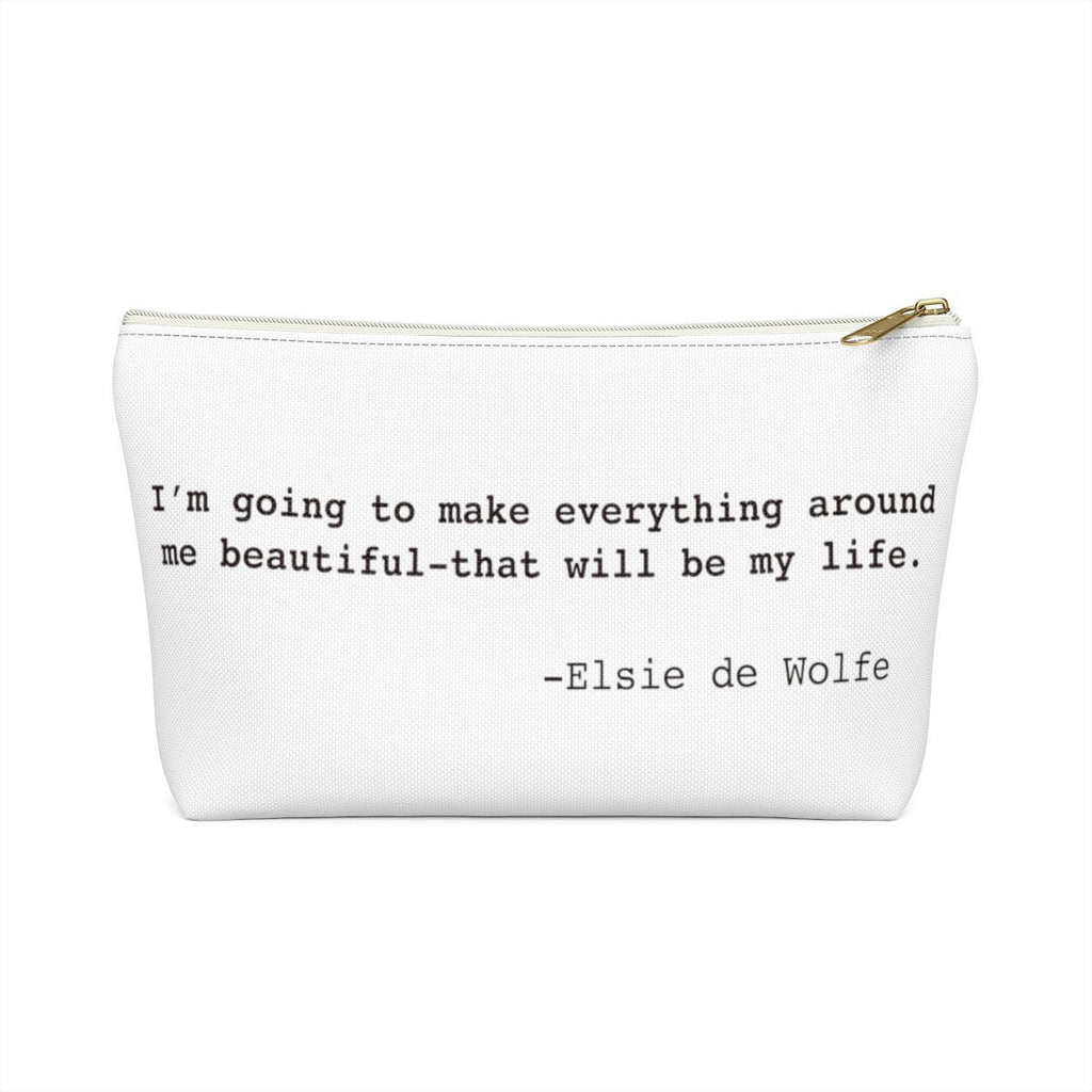 Elsie de Wolfe Inspirational Quote 180 Your Life Accessory Pouch w T-bottom