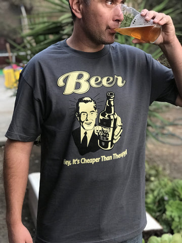 Beer It's Cheaper than Therapy T Shirt