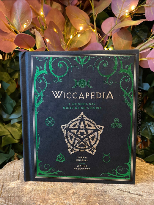 Wiccapedia: A Modern - Day White Witches Guide