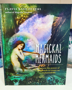 Magickal Mermaids - Harness the power of mermaids to create an enchanted life